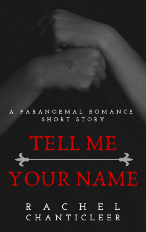 Tell Me Your Name | Paranormal Romance Flash Fiction